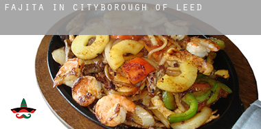Fajita in  Leeds (City and Borough)