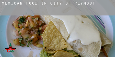 Mexican food in  City of Plymouth