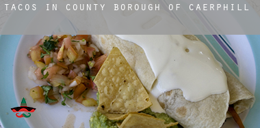 Tacos in  Caerphilly (County Borough)