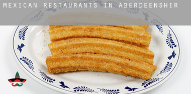 Mexican restaurants in  Aberdeenshire